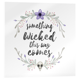 Acrylic print  Something wicked - Laura Nagel