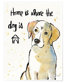 Premium poster  Home is where the dog is - Anne Tavoletti