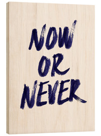 Wood print  Now or never - Robert Farkas
