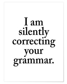 Premium poster I Am Silently Correcting Your Grammar