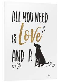 Foam board print  All you need is love and a dog - Veronique Charron
