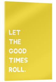 Acrylic print  Let the good times roll - Ohkimiko