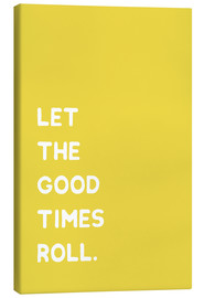 Canvas  Let the good times roll - Ohkimiko