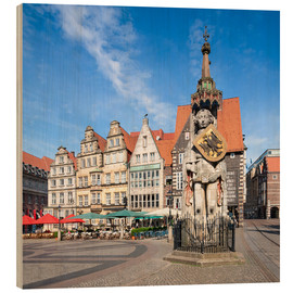 Wood print  Historic Market Square in Bremen with Roland Statue - Jan Christopher Becke